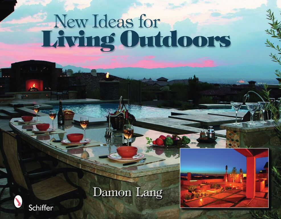 New Ideas for Living Outdoors by Damon Lang, Schiffer Publishing. Jun 28, 2010